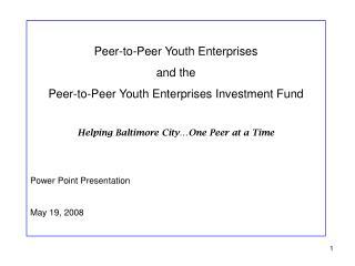 Peer-to-Peer Youth Enterprises and the  Peer-to-Peer Youth Enterprises Investment Fund