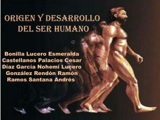 ORIGEN Y DESARROLLO  DEL SER HUMANO