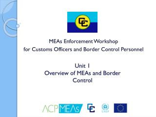 Unit 1 Overview of MEAs and Border Control