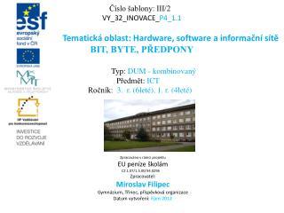 Číslo šablony: III/2 VY_32_INOVACE_ P4_1.1 Tematická oblast: Hardware, software a informační sítě
