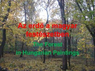 Az erd? a magyar fest�szetben
