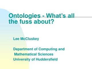 Ontologies - What's all the fuss about?
