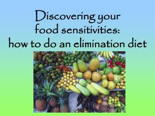 Discovering your  food sensitivities: how to do an elimination diet