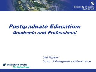 Postgraduate Education: Academic and Professional