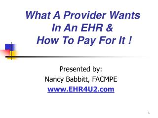 What A Provider Wants In An EHR   How To Pay For It