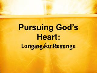 Pursuing God's Heart:  Longing for Revenge
