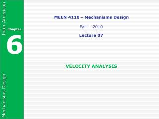MEEN 4110 – Mechanisms Design Fall -  2010 Lecture 07