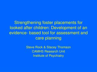 Strengthening foster placements for looked after children: Development of an evidence- based tool for assessment and car