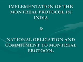 IMPLEMENTATION OF THE MONTREAL PROTOCOL IN INDIA   &