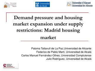 Demand pressure and housing market expansion under supply restrictions: Madrid housing market