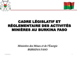CADRE LÉGISLATIF ET RÉGLEMENTAIRE DES ACTIVITÉS MINIÈRES AU BURKINA FASO