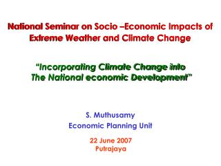 National Seminar on Socio –Economic Impacts of Extreme Weather and Climate Change