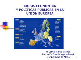 CRISIS ECON�MICA  Y POLITICAS P�BLICAS EN LA  UNI�N EUROPEA