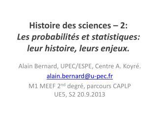Histoire des sciences – 2: Les probabilités et statistiques: leur histoire, leurs enjeux.