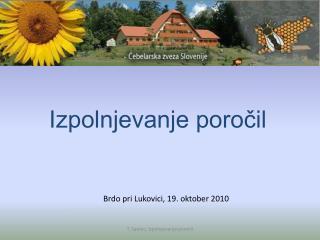Brdo pri Lukovici, 19. oktober 2010