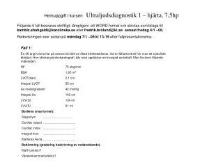 Hemuppgift i kursen Ultraljudsdiagnostik 1 – hjärta, 7,5hp