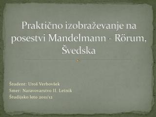 Praktično izobraževanje na posestvi  Mandelmann  -  Rörum , Švedska