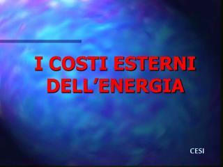 I COSTI ESTERNI DELL'ENERGIA