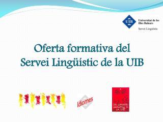 Oferta formativa del  Servei Lingüístic de la UIB