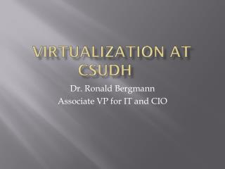 Virtualization at CSUDH