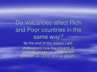 Do Volcanoes affect Rich and Poor countries in the same way?