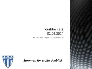 Foreldremøte 02.02.2014