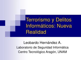 Terrorismo y Delitos Inform ticos: Nueva Realidad