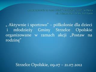 """Stowarzyszenie na rzecz dzieci i młodzieży """"Józef"""" w Opolu ul. Prószkowska 74, 45-737 Opole"""
