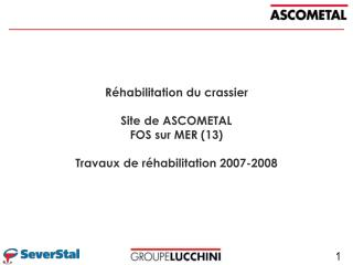 Réhabilitation du crassier Site de ASCOMETAL  FOS sur MER (13) Travaux de réhabilitation 2007-2008