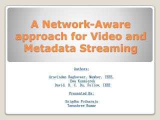 A Network-Aware approach for Video and Metadata Streaming