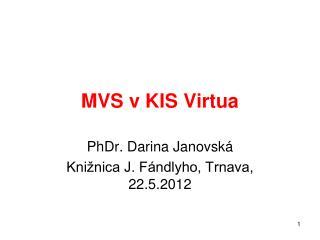 MVS v KIS Virtua