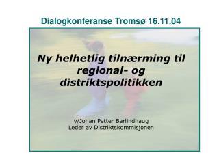 Dialogkonferanse Troms� 16.11.04