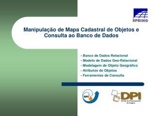 Manipulação de Mapa Cadastral de Objetos e Consulta ao Banco de Dados