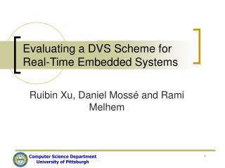 Evaluating a DVS Scheme for Real-Time Embedded Systems