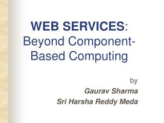 WEB SERVICES : Beyond Component-Based Computing