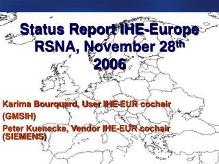 Status Report IHE-Europe RSNA, November 28 th 2006