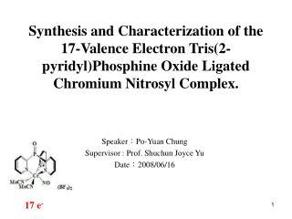 Speaker : Po-Yuan Chung Supervisor : Prof. Shuchun Joyce Yu Date : 2008/06/16