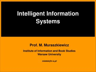Intelligent Information  Systems