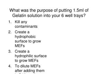 What was the purpose of putting 1.5ml of Gelatin solution into your 6 well trays?