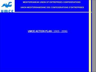 UMCE ACTION PLAN  ( 2005 - 2006)