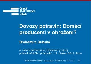 """4. ročník konference """"Očekávaný vývoj potravinářského průmyslu"""", 13. března 2013, Brno"""