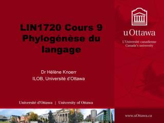 LIN1720 Cours 9 Phylog n se du langage