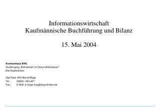 Informationswirtschaft  Kaufmännische Buchführung und Bilanz 15. Mai 2004