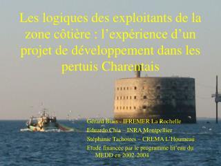Gérard Biais - IFREMER La Rochelle Eduardo Chia – INRA Montpellier