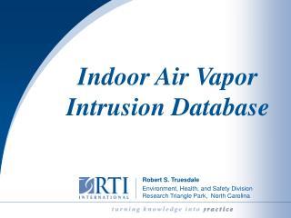 Indoor Air Vapor Intrusion Database