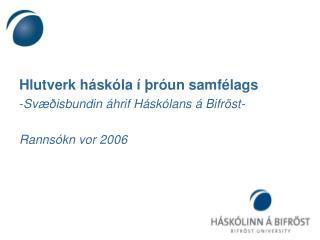 Hlutverk háskóla í þróun samfélags - Svæðisbundin áhrif Háskólans á Bifröst- Rannsókn vor 2006