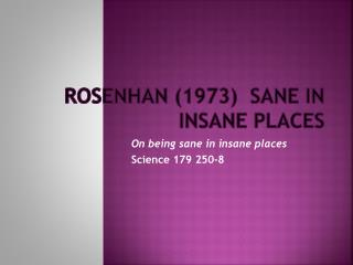 Rosenhan (1973)  Sane in Insane places