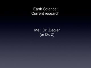 Earth Science:  Current research