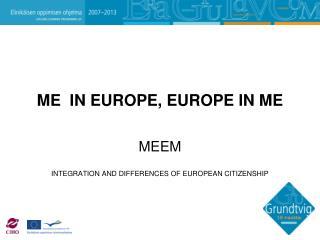 ME  IN EUROPE, EUROPE IN ME