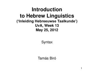 Introduction  to Hebrew Linguistics (' Inleiding Hebreeuwse Taalkunde')  UvA,  Week 13